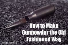 Knowing how to make your own gunpowder means that you can keep on shooting no matter how long it takes for society to be rebuilt.