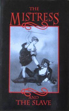 The Mistress and the Slave.  Anna, een wilskrachtig Parijse prostituee en George, een hartstochtelijke rijke familieman die gewillig onder haar overheersing komt. Dit is een van de Edwardian meesterwerken in het erotische SM-genre.