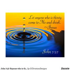 Shop John Anyone who is thirsy come to Me, Bible Postcard created by CChristianDesigns. Scripture Images, Scripture Cards, Scripture Quotes, Bible Scriptures, Religious Quotes, Spiritual Quotes, Good Morning Inspiration, Words Of Jesus, Devotional Quotes