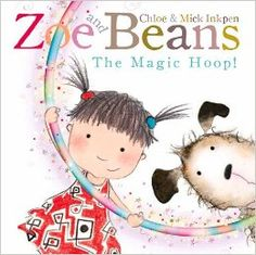 Zoe and Beans - The Magic Hoop! - Chloe and Mick Inkpen, 32 Pages, Paperback, Macmillan. Zoe has found a fun new game to play! When Beans jumps through her hoop he magically transforms into . . . Beans the rabbit with floppy ears, or Beans the crocodile with snappy jaws! But could Beans the elephant be a jump too far? The hoop may be magic but it's only small - and a great big elephant could easily get stuck...