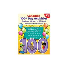 Canadian 100th Day Activities - Scholar's Choice Teachers Store