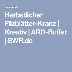 Herbstlicher Filzblätter-Kranz | Kreativ | ARD-Buffet | SWR.de