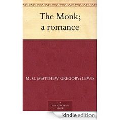 The Monk: A Romance by Matthew Gregory Lewis #Kindle