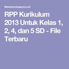 RPP Kurikulum 2013 Untuk Kelas 1, 2, 4, dan 5 SD - File Terbaru Microsoft Excel, Microsoft Windows, Microsoft Office, Word Doc, Worksheets, Education, Dahlia, Words, Dahlias