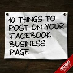 10 Things to Post on your Facebook Business Page - Social Media Marketing Support & Internet Marketing Help