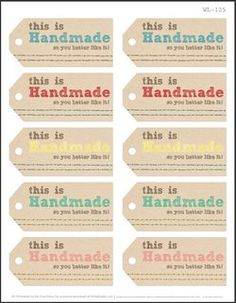 "FREE printable funny gift tags - ""This is handmade so you better like it!"" plus several others"