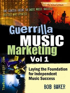 Guerrilla Music Marketing, Vol 1: Laying the Foundation for Independent Music Success (Guerrilla Music Marketing Series).   Read the rest of this entry » http://durac.org/guerrilla-music-marketing-vol-1-laying-the-foundation-for-independent-music-success-guerrilla-music-marketing-series/