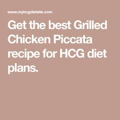 Get the best Grilled Chicken Piccata recipe for HCG diet plans.