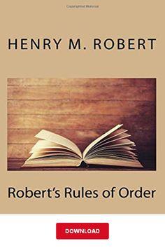 [DОWΝLОΑD] Robert's Rules of Order PDF   Henry M. Robert    eBook Library Books, Pdf