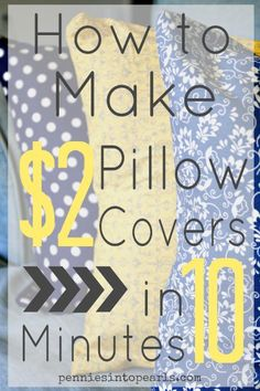 How to Make $2 Pillow Covers in 10 minutes - penniesintopearls.com - these pillow covers are super easy and quick to make with this tutorial