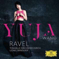 Maurice Ravel: Piano Concertos – Yuja Wang, Tonhalle-Orchester Zürich, Lionel Bringuier (Audio video) • http://facesofclassicalmusic.blogspot.gr/2016/09/maurice-ravel-piano-concertos-yuja-wang.html