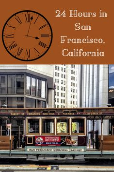 A Perfect 24 Hours in San Francisco with the Cable Cars - Around the World in 24 Hours
