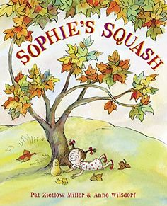 Sophie's Squash by Pat Zietlow Miller https://smile.amazon.com/dp/0307978966/ref=cm_sw_r_pi_dp_U_x_WpwyAbHMJVDZW