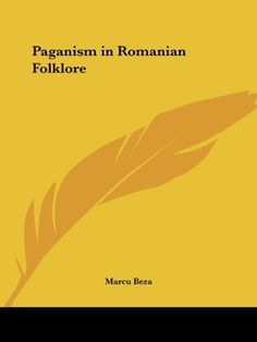 Paganism in Romanian Folklore, http://www.amazon.com/dp/0766157857/ref=cm_sw_r_pi_awdm_gwY1vb0GEA7SM
