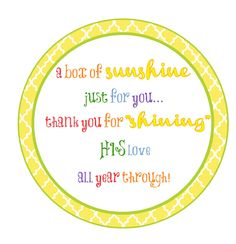 end of year - teacher gifts....(printables, too!) box of sunshine free printable.
