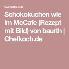 Schokokuchen wie im McCafe (Rezept mit Bild) von baurth | Chefkoch.de