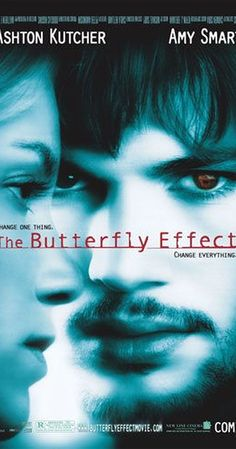 Directed by Eric Bress, J. Mackye Gruber.  With Ashton Kutcher, Amy Smart, Melora Walters, Elden Henson. A young man blocks out harmful memories of significant events of his life. As he grows up, he finds a way to remember these lost memories and a supernatural way to alter his life.
