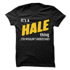 It is HALE Thing... - 99 Cool Name Shirt ! - #gift for dad #thank you gift. OBTAIN LOWEST PRICE => https://www.sunfrog.com/LifeStyle/It-is-HALE-Thing--99-Cool-Name-Shirt-.html?68278