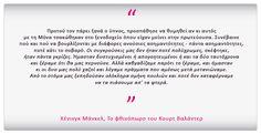 Χένινγκ Μάνκελ ~ από το βιβλίο ΤΟ ΦΘΙΝΟΠΩΡΟ ΤΟΥ ΚΟΥΡΤ ΒΑΛΑΝΤΕΡ Greek Quotes, Google, Abseiling