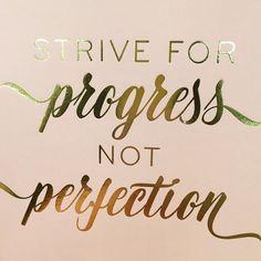 Progress > perfection