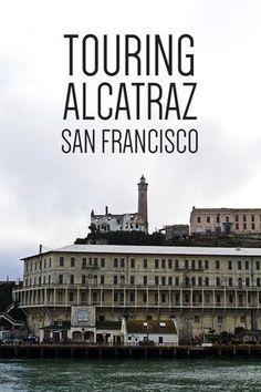 Touring Alcatraz in San Francisco | packmeto.com