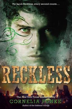 Reckless by Cornelia Funke.  An amazing book!