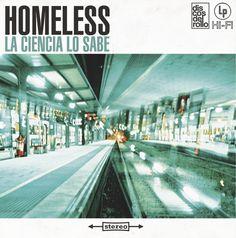 Homeless - La Ciencia lo Sabe