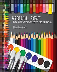 Visual Art for the elementary classroom digital supplements for lesson plans
