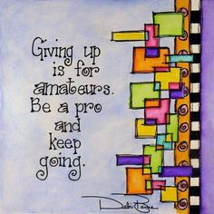 Keep Going by Debi Payne