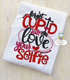 Forget Cupid Love your Selfie Shirt or Bodysuit, Girl Valentine Shirt, Valentines Day Shirt, Valentines Day Outfit, Girls Heart Shirt by GingerLyBoutique on Etsy
