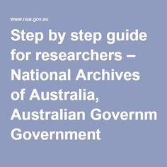 Step by step guide for researchers – National Archives of Australia, Australian Government