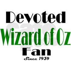 Devoted Wizard of OZ fan
