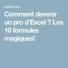 How to become an Excel pro? The 10 magic formulas! Microsoft Excel, Microsoft Office, Microsoft Windows, Web Design, Data Processing, Educational Websites, Educational Leadership, Educational Technology, New Job