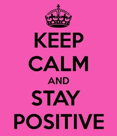 Keep Calm & #StayPosi - The Power of Positive Thinking - Tips for practicing #positivity in your everyday!
