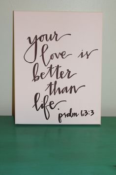 Your love is better than life psalm bible verse canvas, bible verses Bible Verse Canvas, Quote Canvas, Canvas Art, Canvas Prints, Bible Quotes, Me Quotes, Night Quotes, Cool Words, Wise Words