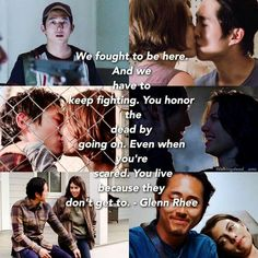 """""""We fought to be here. And we have to keep fighting. You honor the dead by going on. Even when you are scared. You live because they didn't get to."""" Glenn Rhee to Enid □ Season 6 