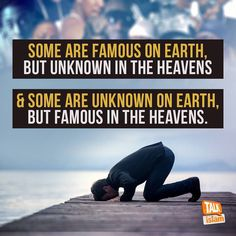Better be known amongst the dwellers of paradise for the eternal life!!!/NZI