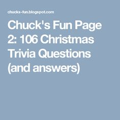 Chuck's Fun Page 2: 106 Christmas Trivia Questions (and answers)