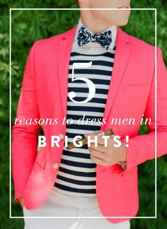 Five Reasons to Dress Men in Brights // IMAGE BY JOSE VILLA