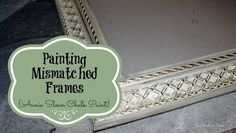 Painting Picture Frames {Annie Sloan Chalk Paint}