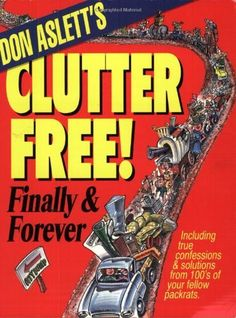 Don Aslett's Clutter-Free!: Finally & Forever by Don Aslett. $10.59. Publication: September 1, 1995. Publisher: Marsh Creek Press (September 1, 1995). Author: Don Aslett