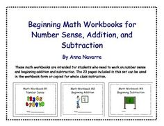 These math workbooks are intended for students who need to work on number sense and beginning addition and subtraction.