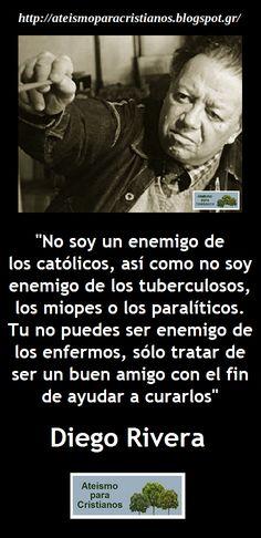Ateismo para Cristianos.: Frases Célebres Ateas. Diego Rivera.