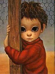 Margaret Keane: Mother of Big-Eye Art.  Her art was sad before she got the truth.  Amazing story.