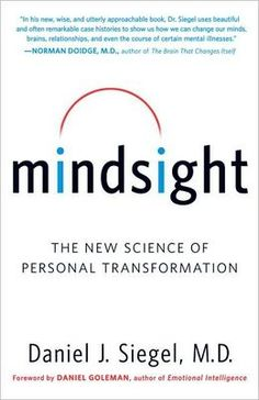 """This groundbreaking book, from one of the global innovators in the integration of brain science with psychotherapy, offers an extraordinary guide to the practice of """"mindsight,"""" the potent skill that is the basis for both emotional and social intelligence. From anxiety to depression and feelings of shame and inadequacy, from mood swings to addictions, OCD, and traumatic memories, most of us have a mental """"trap"""" that causes recurring conflict in our lives and relationships."""