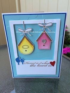 Pink Zebra Paper Creations: Home is where the heart is
