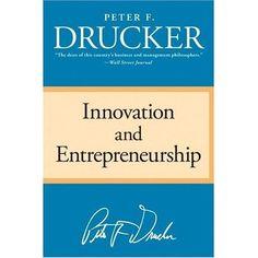 Innovation and Entrepreneurship by Peter Drucker