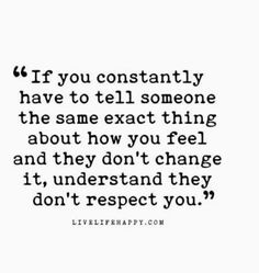 How true this is. When you beg for someone to understand where you are coming from and they don't care