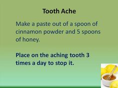 honey and cinnamon medicine for tooth ache pain...