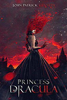 Princess Dracula by [Kennedy, John Patrick]
